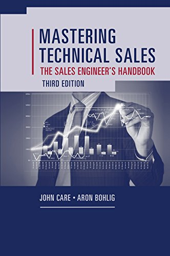 Mastering Technical Sales: The Sales Engineers Handbook, Third Edition